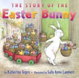 The Story of the Easter Bunny | Katherine Tegen |