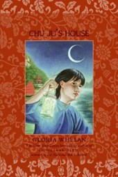 Chu Ju's House | Gloria Whelan |