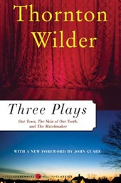 Three Plays | Wilder, Thornton ; Guare, John |