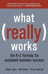 What Really Works | Joyce, William ; Nohria, Nitin ; Roberson, Bruce |