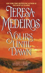 Yours Until Dawn | Teresa Medeiros |