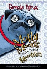 Molly Moon's Incredible Book of Hypnotism | Georgia Byng |