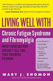 Living Well with Chronic Fatigue Syndrome and Fibromyalgia | Mary J. Shomon |