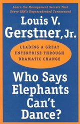 Who Says Elephants Can't Dance? | Louis V. Gerstner |