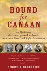 Bound for Canaan | Fergus Bordewich |