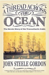 A Thread Across the Ocean | John Steele Gordon |
