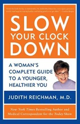 Slow Your Clock Down | Judith Reichman |