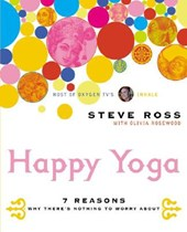 Happy Yoga | Ross, Steve ; Rosewood, Olivia |