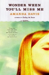 Wonder When You'll Miss Me | Amanda Davis |