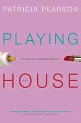 Playing House | Patricia Pearson |