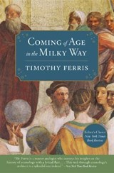 Coming of Age in the Milky Way | Timothy Ferris |