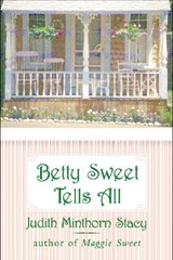 Betty Sweet Tells All | Judith Minthorn Stacy |