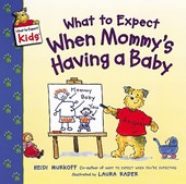 What to Expect When Mommy's Having a Baby | Heidi Eisenberg Murkoff |