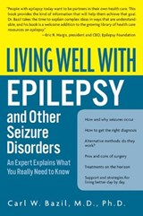 Living Well With Epilepsy and Other Seizure Disorders | Carl W. Bazil |