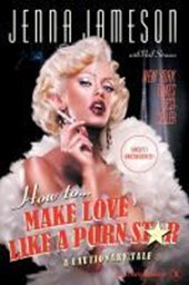 How To Make Love Like A Porn Star | Jenna Jameson |