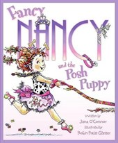 Fancy Nancy and the Posh Puppy | Jane O'connor |