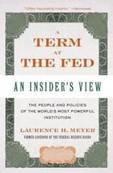 A Term at the Fed | Laurence H. Meyer |
