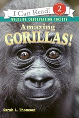 Amazing Gorillas! | Sarah L. Thomson |