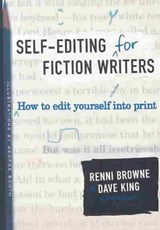 SELF-EDITING FOR FICTION WRITERS | Browne, Renni ; King, Dave |