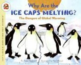 Why Are the Ice Caps Melting? | Anne F. Rockwell |