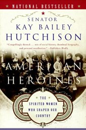 American Heroines | Kay Bailey Hutchison |