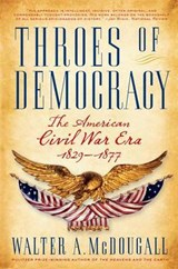 Throes of Democracy | Walter A. McDougall |