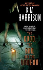 The Good, the Bad, and the Undead | Kim Harrison |