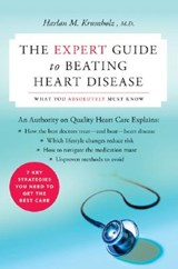 The Expert Guide to Beating Heart Disease | Harlan M. Krumholz |