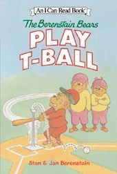 The Berenstain Bears Play T-ball | Berenstain, Stan ; Berenstain, Jan ; Berenstain, Mike |