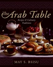 The Arab Table | May S. Bsisu |