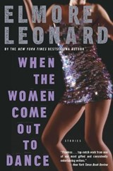 When the Women Come Out to Dance | Elmore Leonard |