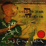 The Day I Swapped My Dad for Two Goldfish | Neil Gaiman & Dave Mckean |