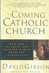 The Coming Catholic Church | David Gibson |