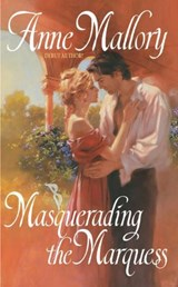 Masquerading the Marquess | Anne Mallory |