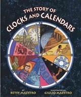The Story of Clocks and Calendars | Betsy Maestro |