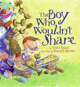 The Boy Who Wouldn't Share | Mike Reiss |