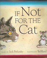 If Not for the Cat | Jack Prelutsky |