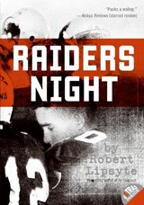 Raiders Night | Lipsyte, Robert ; Miletic, Michael |