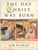 The Day Christ Was Born | Jim Bishop |