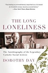 The Long Loneliness | Dorothy Day |