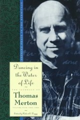 Dancing in the Water of Life | Thomas Merton |