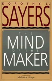The Mind of the Maker | Dorothy L. Sayers |