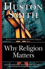 Why Religion Matters | Huston Smith |