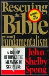Rescuing the Bible from Fundamentalism | John Shelby Spong |