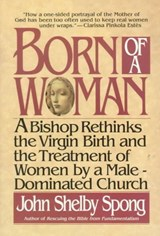 Born of a Woman | John Shelby Spong |