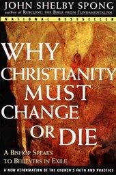 Why Christianity Must Change or Die | John Shelby Spong |