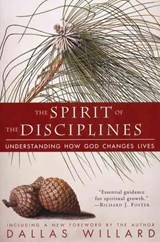 The Spirit of the Disciplines - Reissue | Dallas Willard |