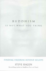 Buddhism Is Not What You Think | Steve Hagen |