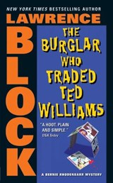 The Burglar Who Traded Ted Williams | Lawrence Block |