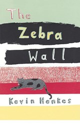 The Zebra Wall | Kevin Henkes |
